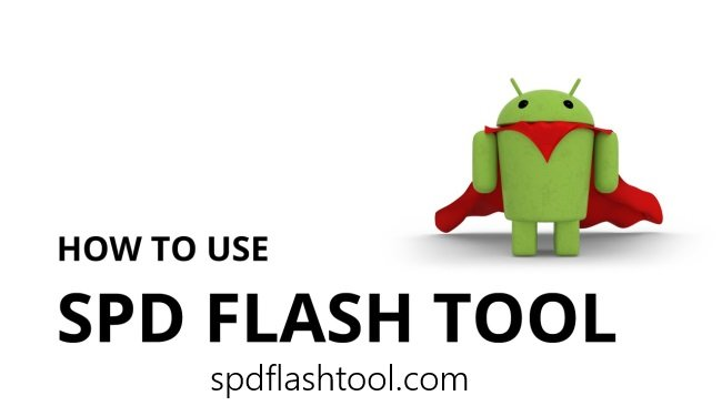SPD Flash Tool - Download SPD Upgrade Tool 2018 (All Versions)